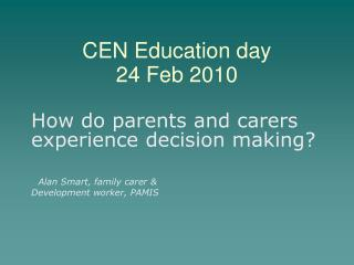 CEN Education day  24 Feb 2010