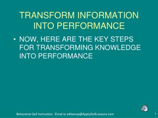 TRANSFORM INFORMATION INTO PERFORMANCE
