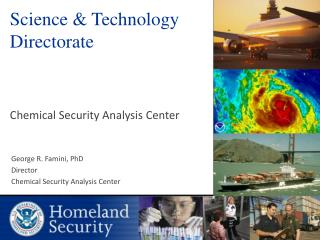 Science & Technology   Directorate Chemical Security Analysis Center