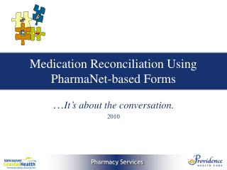 Medication Reconciliation Using PharmaNet-based Forms