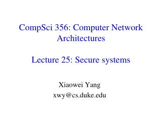CompSci 356: Computer Network Architectures Lecture 25: Secure systems
