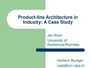 Product-line Architecture in Industry: A Case Study