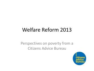 Welfare Reform 2013