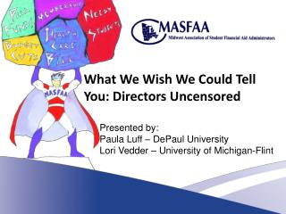 What We Wish We Could Tell You: Directors Uncensored       Presented by:        Paula Luff – DePaul University