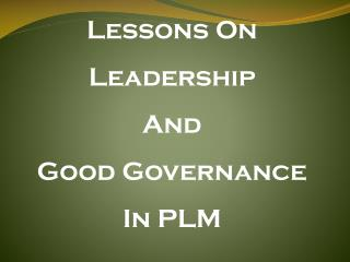 Lessons On Leadership And Good Governance In PLM