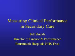 Measuring Clinical Performance in Secondary Care