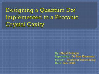 Designing a Quantum Dot Implemented in a Photonic Crystal Cavity