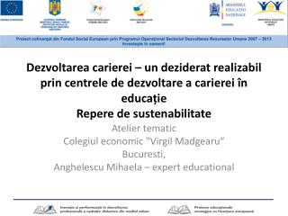 "Atelier  tematic Colegiul  economic ""Virgil  Madgearu "" Bucuresti ,"