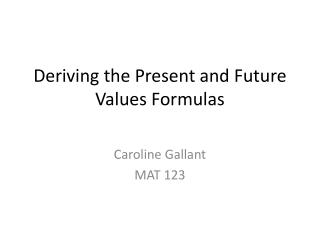 Deriving the Present and Future Values Formulas