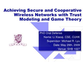 Achieving Secure and Cooperative Wireless Networks with Trust Modeling and Game Theory