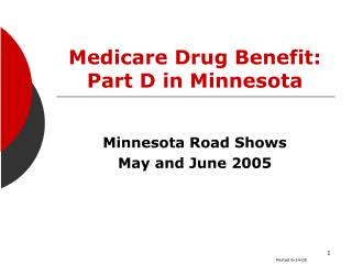 Medicare Drug Benefit:  Part D in Minnesota