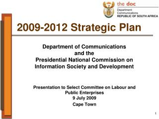 Presentation to Select Committee on Labour and Public Enterprises 9 July 2009 Cape Town
