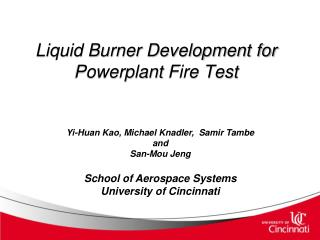 Liquid Burner Development for Powerplant Fire Test