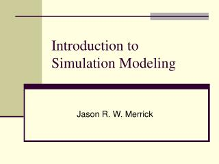 Introduction to  Simulation Modeling
