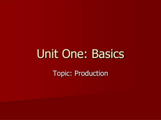 Unit One: Basics