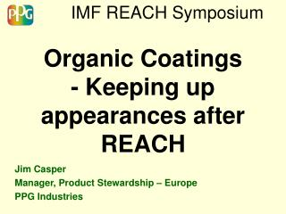 IMF REACH Symposium Organic Coatings - Keeping up appearances after REACH