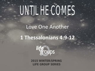 Love One Another 1 Thessalonians 4:9-12
