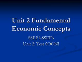 Unit 2 Fundamental Economic Concepts