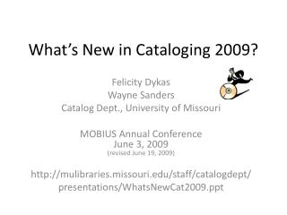 What's New in Cataloging 2009?
