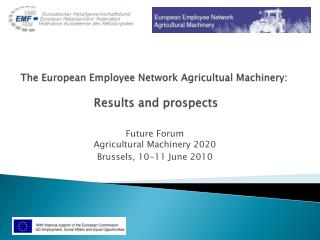 The European  Employee  Network  Agricultual Machinery : Results and prospects