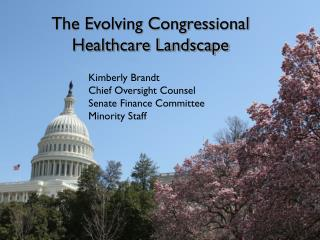 The Evolving Congressional Healthcare Landscape: Outlook Fall 2012/Spring 2013