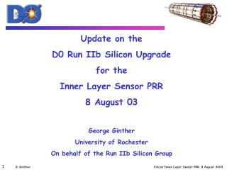 Update on the D0 Run IIb Silicon Upgrade for the   Inner Layer Sensor PRR 8 August 03