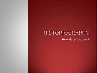 Historiography