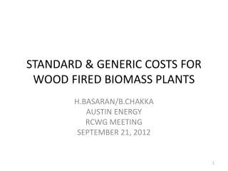 STANDARD & GENERIC COSTS FOR WOOD FIRED BIOMASS PLANTS