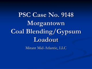 PSC Case No. 9148 Morgantown Coal Blending/Gypsum Loadout