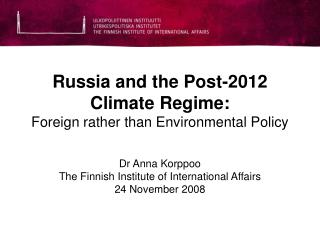 Russia and the Post-2012 Climate Regime: Foreign rather than Environmental Policy