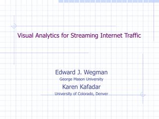 Visual Analytics for Streaming Internet Traffic