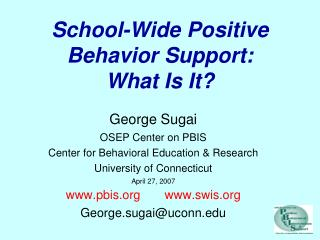 School-Wide Positive Behavior Support: What Is It?