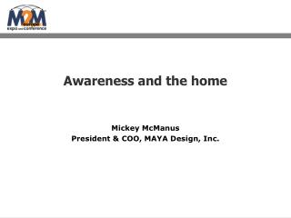Awareness and the home