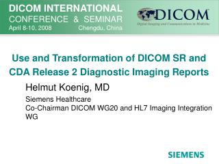 Use and Transformation of DICOM SR and CDA Release 2 Diagnostic Imaging Reports
