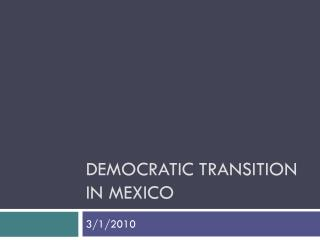 Democratic Transition in Mexico
