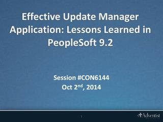 Effective Update Manager Application: Lessons Learned in PeopleSoft 9.2