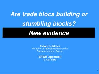 Are trade blocs building or stumbling blocks?  New evidence