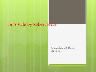 In A Vale by Robert Frost