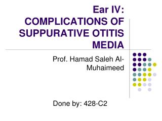 Ear IV: COMPLICATIONS OF SUPPURATIVE OTITIS MEDIA