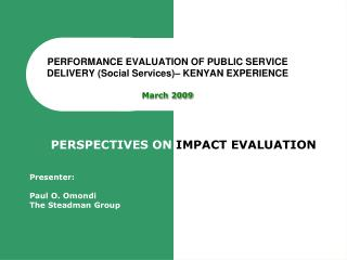 PERFORMANCE EVALUATION OF PUBLIC SERVICE DELIVERY (Social Services)– KENYAN EXPERIENCE March 2009