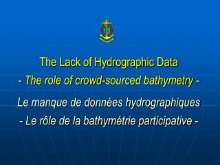 The  Lack of Hydrographic Data - The role of crowd-sourced bathymetry -