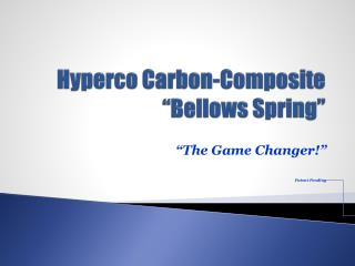 "Hyperco Carbon-Composite ""Bellows Spring"""
