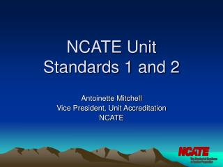 NCATE Unit  Standards 1 and 2