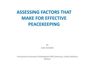 ASSESS ING  FACTORS THAT MAKE FOR EFFECTIVE PEACEKEEPING
