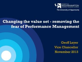 Changing the value set - removing the fear of Performance M anagement