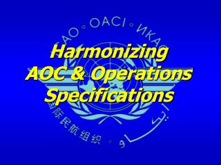 Harmonizing  AOC & Operations Specifications