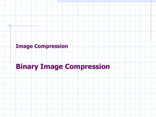 Image Compression Binary Image Compression