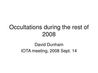 Occultations during the rest of 2008