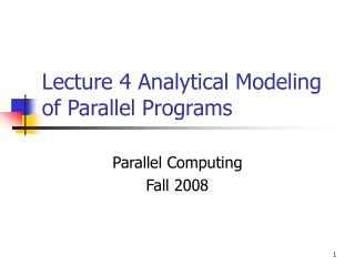 Lecture 4 Analytical Modeling of Parallel Programs