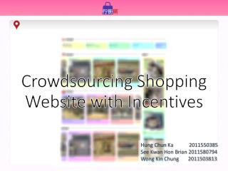 Crowdsourcing Shopping Website with Incentives
